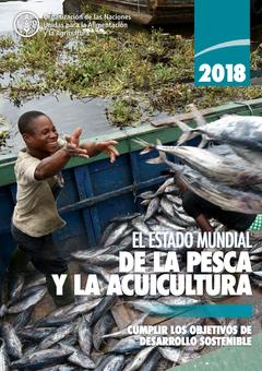 """El estado mundial de la pesca y la acuicultura 2018"""" (SOFIA 2018)"""